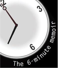 Six Minute Memoir